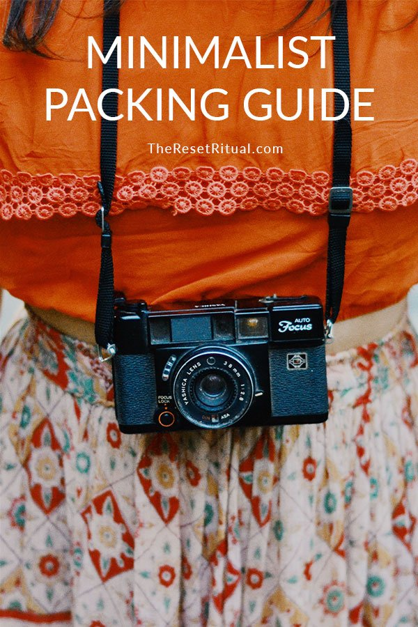 The ultimate minimalist packing guide for travelers who want to pack light while staying happy, healthy and stress-free.