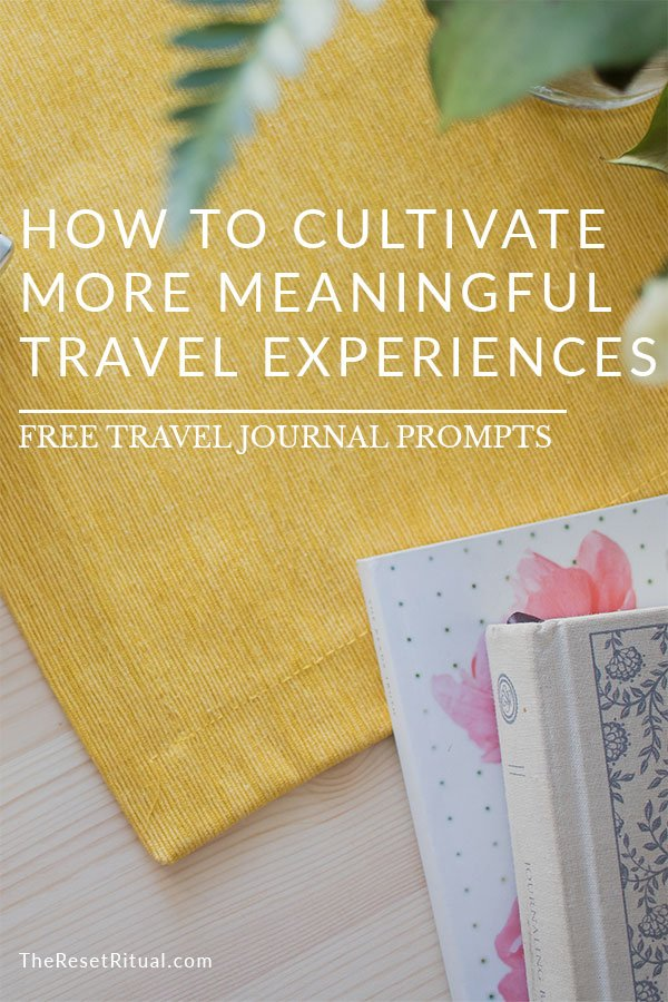 Want to get more out of your trip than just sightseeing? Cultivate more meaningful travel experiences with intentional travel journaling. Plus free daily journal entry printable!