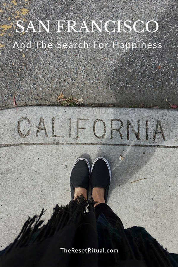 San Francisco and the search for happiness. A yogi's thoughts on the city by the bay.