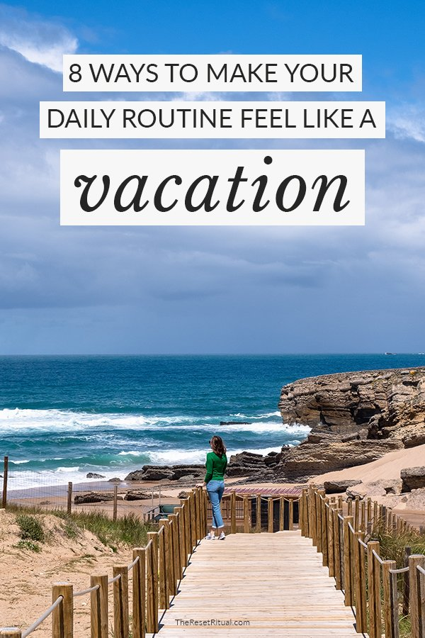 Want to live like you're on vacation every day? Elevate your daily routine with eight simple ways to live your best travel life at home. #selfcare #travel