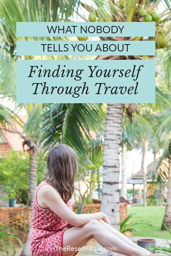On finding yourself | Travel truths that nobody tells you when you're on a journey of self-discovery. #selfdiscovery #travel  #findyourself #wanderlust #travelstories