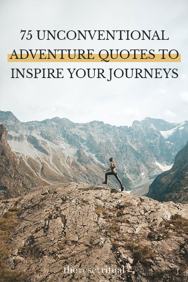 75 adventure quotes that will inspire you to see the world with new eyes. These non-cliche inspirational travel quotes will ignite your wanderlust and help you cultivate a meaningful life perspective. #travelquotes #wanderlust