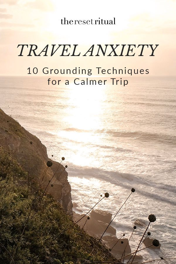 Travel anxiety relief | Tips to help you stress less and enjoy your trips. These 10 grounding techniques will help you feel calm, centered and ready for your next adventure. #anxiety #traveltips
