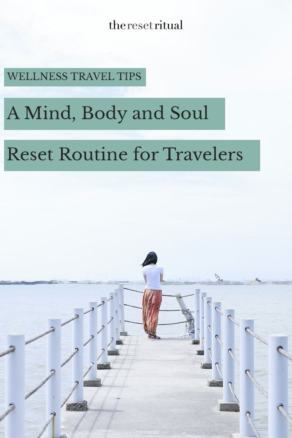 Wellness travel tips: A simple reset routine for travelers. Exploring a new place is a powerful way to hit the reset button on life. This plan can be used as a morning routine to embrace the power of perspective and rejuvenate your mind, body and soul. #wellnesstravel #reset #selfcare
